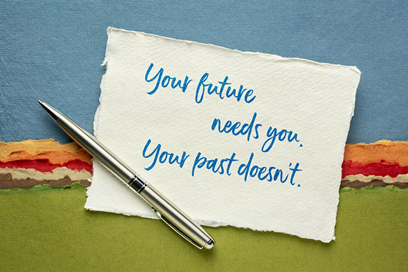 Let go of your past and embrace your future!